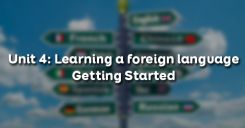 Unit 4: Learning a foreign language - Getting Started