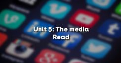 Unit 5: The media - Read