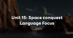 Unit 15: Space conquest -Language Focus