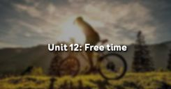 Unit 12: Free time