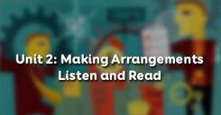 Unit 2: Making Arrangements - Listen and Read