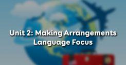 Unit 2: Making Arrangements - Language Focus