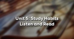 Unit 5: Study Habits - Listen and Read