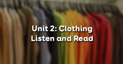 Unit 2: Clothing - Listen and Read