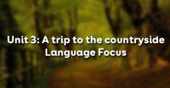 Unit 3: A trip to the countryside - Language Focus