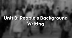 Unit 3: People's Background - Writing