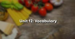 Unit 12: Vocabulary - Từ vựng