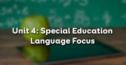 Unit 4: Special Education - Language Focus