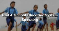 Unit 4: School Education System - Speaking