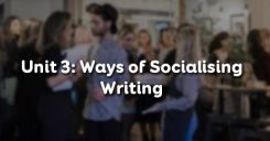 Unit 3: Ways of Socialising - Writing