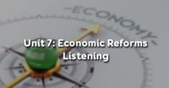 Unit 7: Economic Reforms - Listening