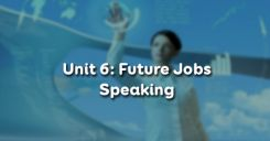 Unit 6: Future Jobs - Speaking