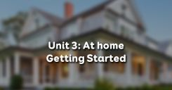 Unit 3: At home - Getting Started