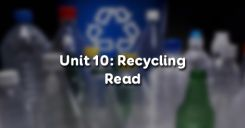 Unit 10: Recycling - Read