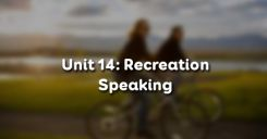 Unit 14: Recreation - Speaking