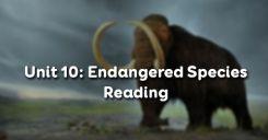 Unit 10: Endangered Species - Reading