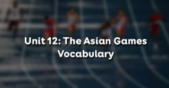 Unit 12: The Asian Games - Vocabulary