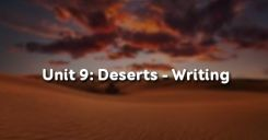 Unit 9: Deserts - Writing