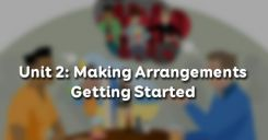Unit 2: Making Arrangements - Getting Started