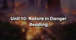 Unit 10: Nature in Danger - Reading