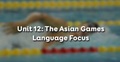 Unit 12: The Asian Games - Language Focus