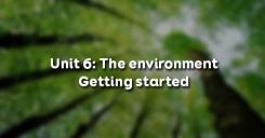 Unit 6: The environment - Getting started
