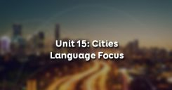 Unit 15: Cities - Language Focus