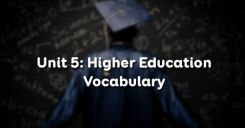 Unit 5: Higher Education - Vocabulary
