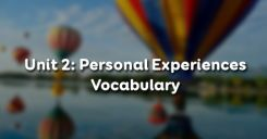 Unit 2: Personal Experiences - Vocabulary