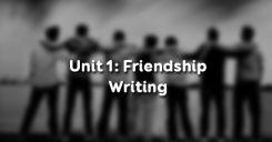 Unit 1: Friendship - Writing