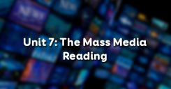 Unit 7: The Mass Media - Reading