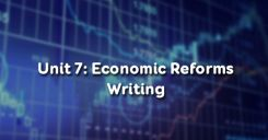 Unit 7: Economic Reforms - Writing