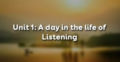 Unit 1: A day in the life of - Listening