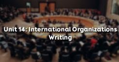 Unit 14: International Organizations - Writing
