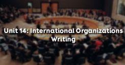 Unit 14: International Organizations - Writing