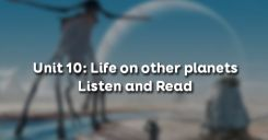 Unit 10: Life on other planets - Listen and Read