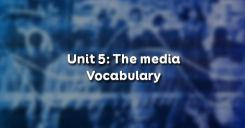 Unit 5: The media - Vocabulary