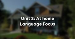 Unit 3: At home - Language Focus