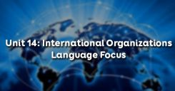 Unit 14: International Organizations - Language Focus