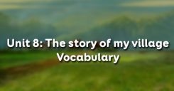 Unit 8: The story of my village - Vocabulary