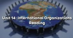 Unit 14: International Organizations - Reading