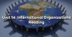Unit 14: International Organizations - Reading