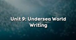 Unit 9: Undersea World - Writing