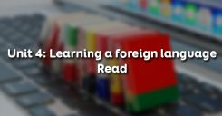 Unit 4: Learning a foreign language - Read