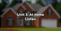 Unit 3: At home - Listen