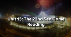 Unit 13: The 22nd Sea Games - Reading
