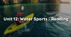 Unit 12: Water Sports - Reading