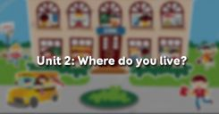 Unit 2: Where do you live?