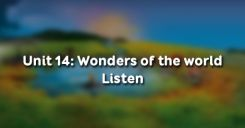Unit 14: Wonders of the world - Listen