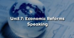 Unit 7: Economic Reforms -Speaking